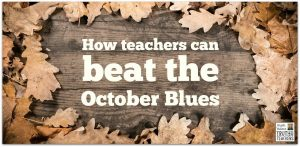 How teachers can beat the October Blues